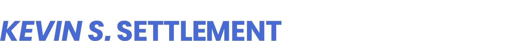 KEVIN S. SETTLEMENT
